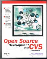 Open Source Developpement With CVS - Moshe Bar Karl Fogel - 2003 - 346 Pages 23 X 18 Cm - Ingénierie