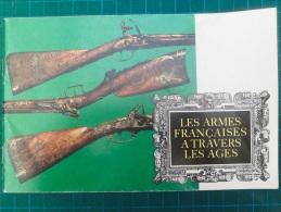 Les Armes Françaises à Travers Les Ages - La Poudre Noire Gazette Des Armes -  1972 - Très Bon état - French