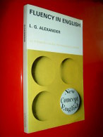 Fluency In English  L.G. Alexander  1973  New Concept English   Linguistique Anglais - School Yearbooks