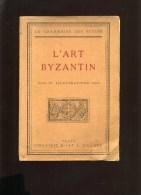 - L'ART BYZANTIN . LA GRAMMAIRE DES STYLES . LIBRAIRIE DUCHER . PARIS 1930 . - Archeology