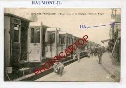 DOUANE FRANCAISE-Gare HAUMONT-??-TRAIN Venant De La Belgique-Periode Guerre 14-18-1 WK-France-59- - Francia