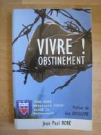 Vivre Obstinement ! Jean Paul Boré . Camps De Concentration . Déportation . Buchenwald . - War 1939-45