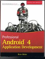 Professional Android 4 Application Developpement - Reto Meier - 2012 - 820 Pages 23,4 X 18,7 Cm - Ingénierie