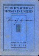LOTH « Wet Op Den Arbeid Van Vrouwen En Kinderen » - Boekje Voor Meisjes - Titulaire : DENEEF, Germaine (1929) - Non Classés