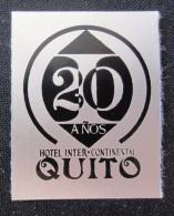 HOTEL MOTEL MOTOR INN PENSION MINI INTER CONTINENT QUITO ECUADOR AMERICA LUGGAGE LABEL ETIQUETTE AUFKLEBER DECAL STICKER - Hotel Labels
