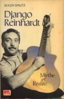 « DJANGO REINHARDT, Mythe Et Réalité » SPAUTZ, R. - RTL Edition, Luxembourg 1983 - Musique & Instruments