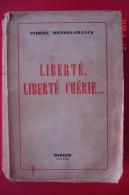 """Pierre Mendes France""""Liberté Liberté Chérie""""Edition Originale Didier.New-York 1943.558 Pages.13,8x20,3. - Français"""