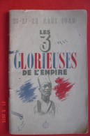 """""""Les 3 Glorieuses De L'Empire""""26-27-28 Août 40.Colonnel Boisseau.Office Français D'édition.1945. - French"""
