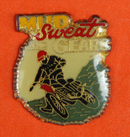 Pin´s - Sport - Mud Sweat And Gears - Moto-cross - Compétition - Pin