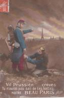 Vil Prussien.... Crèves Tu N'auras Pas Sali De Tes Bottes Notre Beau PARIS - Patriotiques