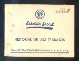 *Servicio Social. Historial De Los Trabajos. Falange Española Tradicionalista Y De Las J.O.N.S.* - Documentos Antiguos