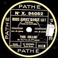 78 Trs - 25 Cm - état EX -  PAUL COLLINE - NOUS AVONS MANGE LA ! - DEJA - 78 G - Dischi Per Fonografi