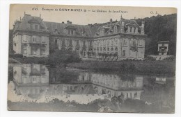 (RECTO / VERSO) ENVIRONS DE ST DIZIER EN 1915 - N° 1565 - LE CHATEAU DE JEAN D' HEURS - Saint Dizier
