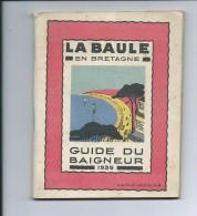 La Baule, Guide Du Baigneur 1936, Belles Publicités, Horaires, Plan De La Ville.... - Dépliants Touristiques