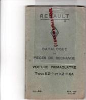 RENAULT BILLANCOURT - CATALOGUE PIECES RECHANGE POUR  VOITURE PRIMAQUATRE TYPES KZ10 ET KZ10- SA - FEVRIER 1933- RARE - Cars