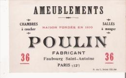 PARIS 12 E CARTE DE VISITE ANCIENNE DES ETS POULIN (AMEUBLEMENTS FABRICANT) FAUBOURG SAINT ANTOINE - Visiting Cards
