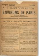 CARTE-ROUTIERE-TARIDE-09/1914-N°7-ENVIRON De PARIS- Dans  ETUI-B E-CARTE Comme Neuve-TRES RARE - Cartes Routières