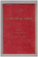 LA POSTE MARITIME FRANCAISE TOME I.RAYMOND SALLES. - Philatélie Et Histoire Postale