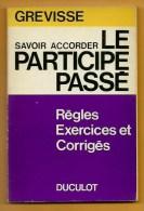 GREVISSE -Toutes Les Règles D'accord Du PARTICIPE Passé !-Ed .DUCULOT,(GEMBLOUX) Belgique-1975- - Fiches Didactiques