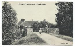 CPA - TOUQUIN, PONT DU BUISSON - Seine Et Marne 77 - Animée - A. Proust, Edit. - Other Municipalities