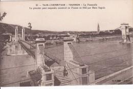 Cp , 26 , TAIN-L'HERMITAGE - TOURNON , La Passerelle , Le Premier Pont Suspendu Construit En France En 1825(Marc Seguin) - Francia