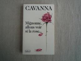 CAVANNA Mignonne Allons Voir Si La Rose... Belfond 1989. Hommage à La Langue Française. Voir Les Photos. - Books, Magazines, Comics