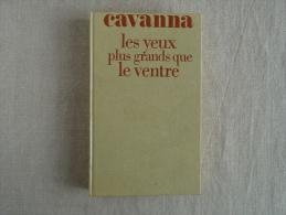 CAVANNA Les Yeux Plus Grands Que Le Ventre, Relié, Belfond 1983. Voir Les Photos. - Books, Magazines, Comics