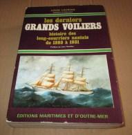 Les Derniers GRANDS VOILIERS Histoire Des Long-courriers Nantais 1893 - 1931  Lacroix Nantes Marine Navigation - Storia