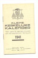 Kalender  - Kleine Kerkelijke - Calendrier  , En NL, Avec Saints, Fêtes Religieuses,... 1941 - Religion - Calendriers