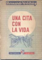 AGOTADO RARE UNA CITA CON LA  VIDA - CALLES DE TANGO - AÑO 1958 - BERNARDO VERBITSKY - EDITORIAL PLATINA - - Ontwikkeling