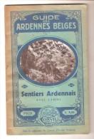 Guide Des Ardennes Belges - Sentiers Ardennais Avec Cartes - Guides Cosyn S.d. Circa 1942 - Tourismus