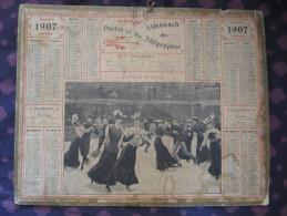 C1 CALENDRIER ALMANACH DES POSTES ET TELEGRAPHES 1907 AU PALAIS DE GLACE - Calendari
