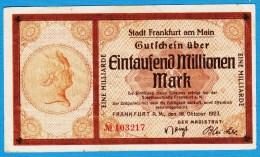 GUTSCHEIN Der STADT FRANKFURT 1000 MILLIONEN / 1 MILLIARDE  MARK  18.10.1923 No 103217 GOETHE HAUS - [11] Local Banknote Issues