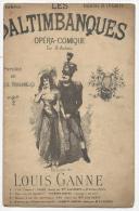 Partition, Les Saltimbanques Opéra Comique, Louis Ganne, Ed : Choudens, Frais Fr : 1.60€ - Partitions Musicales Anciennes