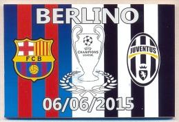 CALAMITA: FINALE CHAMPIONS LEAGUE - BERLINO 06/06/2015 - BARCELLONA-JUVENTUS - LEGGI - Sport