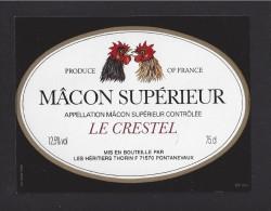 Etiquette De Vin De Macon Supérieur -Le Crestel -Thème Oiseau Coq-  Les Héritiers THorin à Pontanevaux  (71) - Thème Coq - Galli