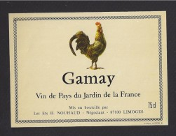 Etiquette De Vin De Pays Du Jardin De La France - Gamay  -  Ets Nouhaud à Limoges  (87) - Thème Coq - 75 Cl - Galli