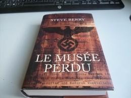 LE MUSEE PERDU De STEVE BERRY - Historisch