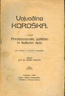 very old book 1909. VOJVODINA KOROSKA, Dr. M. Potocnik, WITH MAP Slovenija Ljubljana matica slovenska laibach RRR