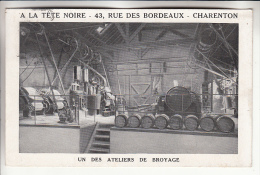 CHARENTON LE PONT 94 - A LA TETE NOIRE 43 Rue Des Bordeaux : Un Atelier De Broyage  CPA ( Avis De Passage ) Val De Marne - Charenton Le Pont