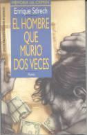 ENRIQUE SDRECH - EL HOMBRE QUE MURIO DOS VECES - EDITORIAL PLANETA - MEMORIA DEL CRIMEN CASO SCANDINARO - Action, Aventures