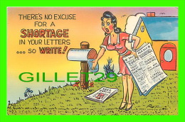 HUMOUR - COMICS - THERE'S NO EXCUSE FOR A SHORTAGE IN YOUR LETTERS... SO WRITE - PUBLISHED BY ASHEVILLE POST CARDE CO - - Humour