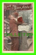 COUPLES - A MA BIEN AIMÉE - CHÉRIE, QUELLE MYSTÉRIEUSE SPLENDEUR - ÉCRITE EN 1915 - - Couples