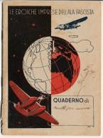 QUADERNO  LE EROICHE IMPRESE DELL'ALA FASCISTA IDROVOLANTI & ITALO BALBO ANNO IX 1930 - Documenti Storici