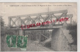 78 - VERSAILLES - ECOLE DE CHEMIN DE FER - 5E REGIMENT INFANTERIE - VOIE CIRCULAIRE ET PONT HENRY - 1913 - Versailles