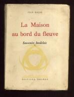 - LA MAISON DU FLEUVE . SOUVENIRS BORDELAIS . PAR J. BALDE . EDITIONS DELMAS 1937 . - Aquitaine
