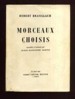 - MORCEAUX CHOISIS . PAR BRASILLACH . PIERRE CAILLER EDITEUR . GENEVE 1949 . - Biographie