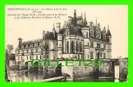 CHÂTEAUX - LE CHÂTEAU DE CHENONCEAUX (37) - CÔTÉ NORD-EST -  ÉDITION, DORANGE - - Châteaux