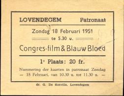 Ingangsticket Congres Film & Blauw Bloed Patronaat Lovendegem 1951 - Tickets - Entradas