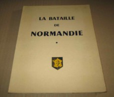 1967 La Bataille De Normandie 1944 Capitaine Barjaud - Guerra 1939-45